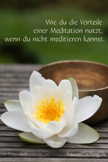 Nutze die Vorteile einer Meditation