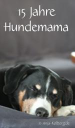 15 Jahre Hundemama