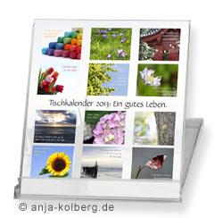 Tischkalender 2013: Ein gutes Leben.